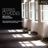 Serres Chaude: French Songs - songs by Chausson, Faur&eacute;, Saint-Saens / Bettina Smith, mz; Einar Rottingen, piano