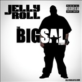 Jelly Roll (Nashville): The  Big Sal Story [PA]