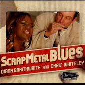 Chris Whiteley/Diana Braithwaite: Scrap Metal Blues [Digipak] *