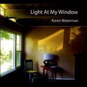 Karen Waterman: Light At My Window [Digipak]