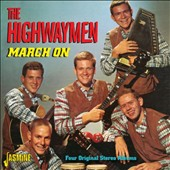 The Highwaymen (Folk): March On: Four Original Stereo Albums *