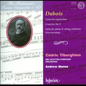 The Romantic Piano Concerto, Vol. 60: Dubois: Concerto-capriccioso; Concerto no 2; Suite for piano & strings / Cedric Tiberghien