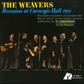 The Weavers (Group): Reunion at Carnegie Hall: 1963