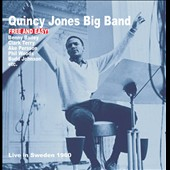 Quincy Jones Big Band/Quincy Jones: Free and Easy!: Live in Sweden 1960