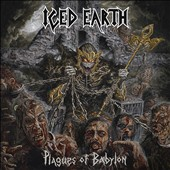 Iced Earth: Plagues of Babylon [Bonus Tracks]