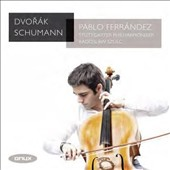 Dvorak & Schumann: Cello Concertos; Casals: The Song of the Birds / Pablo Ferrandez, cello