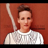 Natalia Zukerman: Come Thief Come Fire [Slipcase]