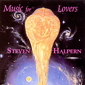 Steven Halpern: Music for Lovers