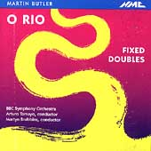 Butler: Fixed Doubles, O Rio / Brabbins, Tamayo, BBC SO