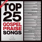 Maranatha Music/Maranatha! Gospel: Top 25 Gospel Praise Songs