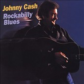 Johnny Cash: Rockabilly Blues [Koch]