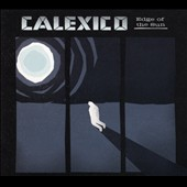 Calexico: Edge of the Sun [Digipak] *
