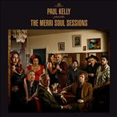 Paul Kelly: The Merri Soul Sessions *