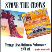 Stone the Crows: Teenage Licks/Ontinuous Performance