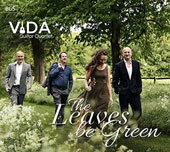 'The Leaves Be Green' - British music composed and arranged for guitar quartet / VIDA Guitar Quartet