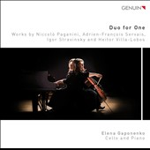 Duo for One, for cello & piano - Stravinsky: Suite Italienne; Petrouchka; works by Villa-Lobos; Servais; Paganini / Elena Gaponenko, cello & piano