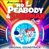 Various Artists: Mr. Peabody & Sherman [Netflix Original Series Soundtrack]