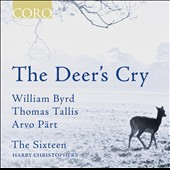 'The Deer's Cry' - William Byrd: Pieces (6) from Cantiones sacrae; Arvo Pärt: Nunc dimittis; The Deer's Cry; Thomas Tallis / The Sixteen, Christophers