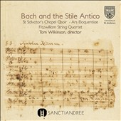 Bach and the Old-style - Spiritual Works by J.S. Bach, Giovanni Battista Bassani, Antonio Caldera & Giovanni Palestrina / Fitzwilliam String Quartet; St. Salvator Chapel Choir, Ars Eloquentiae, Tom Wilkinson