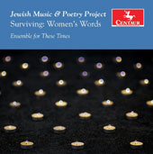Jewish Music & Poetry Project: Surviving: Women's Words / Ensemble for These Times