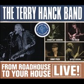 Terry Hanck Band: From Roadhouse to Your House [Blister]