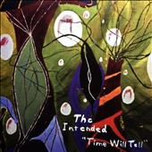 The Intended (Detroit): Time Will Tell