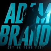 Adam Brand: Get on Your Feet