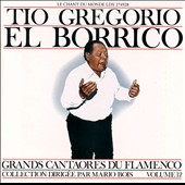 Tio Gregorio El Borrico: Great Masters of Flamenco, Vol. 12