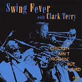 The Swing Fever Big Band: A Chicken Ain't Nothin' But a Bird