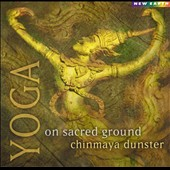 Chinmaya Dunster: Yoga: On Sacred Ground