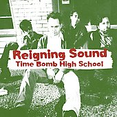 The Reigning Sound: Time Bomb High School