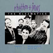 The Klezmatics: Rhythm + Jews
