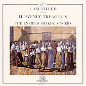 I Am Filled with Heavenly Treasures / Enfield Shaker Singers