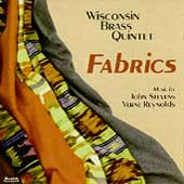 Fabrics - Music by Stevens, Reynolds/Wisconsin Brass Quintet