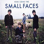 Small Faces: Here Come the Small Faces