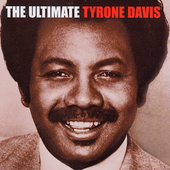 Tyrone Davis: The Ultimate Tyrone Davis