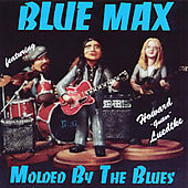 Blue Max: Molded by the Blues