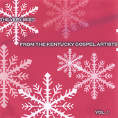 The Very Best From The Kentucky Gospel Artists: The Very Best from the Kentucky Gospel Artists