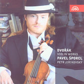 Dvor&#225;k: Violin Works / Sporcl, Jir&#237;kovsky