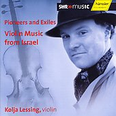 Pioneers and Exiles - Violin Music from Israel