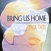 Paul Tate: Bring Us Home