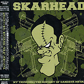 Skarhead: NY Thugcore: The History of Gangsta Metal [Bonus Tracks]