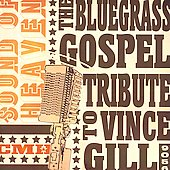 Various Artists: Sound of Heaven: The Bluegrass Tribute to Vince Gill