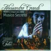 Grandi: Motetti a cinque voci 1614;   Agostini, etc / Laurie Stras, Deborah Roberts, Musica Secreta