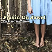 Various Artists: Pickin' on Jewel: The Bluegrass Tribute