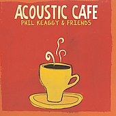Phil Keaggy: Acoustic Caf&#233;