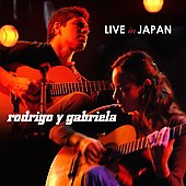 Rodrigo y Gabriela: Live in Japan