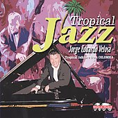 Jorge Eduardo Veloza: Tropical Jazz
