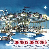 Dennis DeYoung: One Hundred Years from Now [Digipak] *