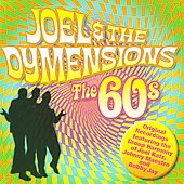 Joel & the Dymensions: The 60's *